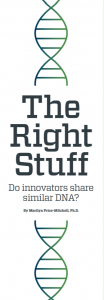 The Right Stuff: Do Innovators Share Similar DNA? by Marilyn Price-Mitchell PhD